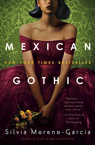 Mexican Gothic by fantasy author, Silvia Moreno-Garcia